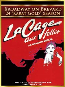 "Cocoa Village Playhouse ""La Cage aux Folles"""